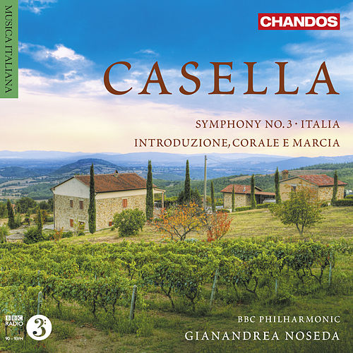 Casella: Orchestral Music, Vol. 3 by BBC Philharmonic Orchestra