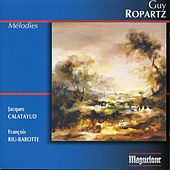 Ropartz: Mélodies by Various Artists