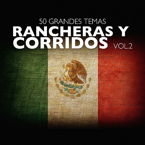 50 Grandes Temas Rancheras y Corridos Vol. 2 by Various Artists
