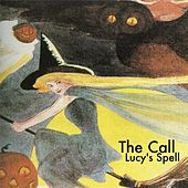 Lucy's Spell von The Call