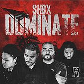 Shbx Dominate (feat. Jy_chilln, Convinced & Tee) by Proper