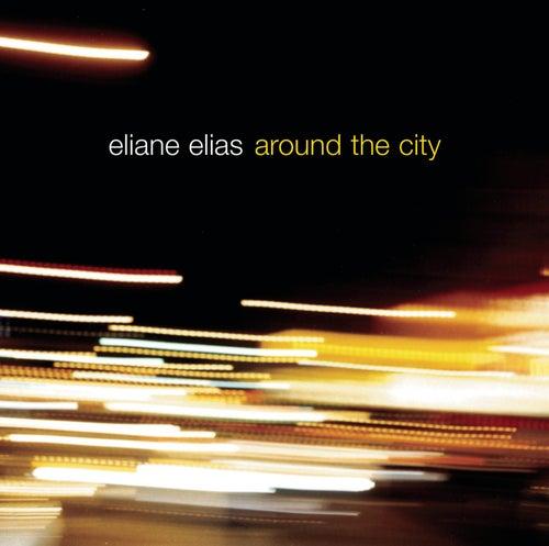 Around The City by Eliane Elias