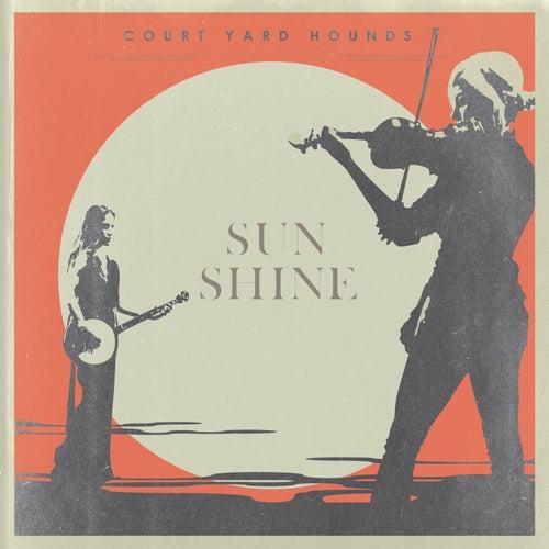 Sunshine by Court Yard Hounds