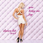 You Bring Me Joy (Dance Hits 2013) by Disco Fever