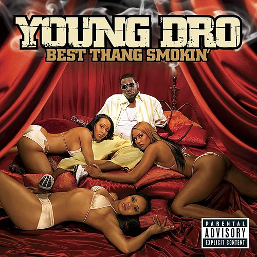 Best Thang Smokin' by Young Dro