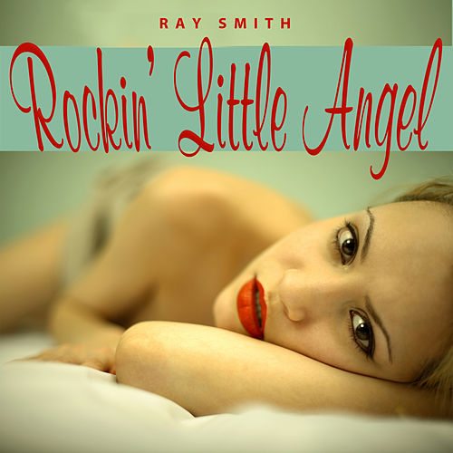 Rockin' Little Angel by Ray Smith