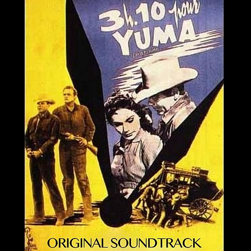 The 3:10 to Yuma (Original Soundtrack from