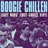 Boogie Chillen: Early Mods' First-Choice Vinyl von Various Artists