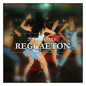 20 Éxitos de Reggaeton by Various Artists