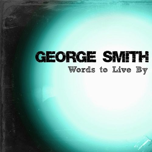 Words to Live By by George 'Harmonica' Smith