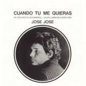 Cuando Tu Me Quieras by Jose Jose
