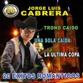 20 Exitos Romanticos by Jorge Luis Cabrera