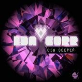 Dig Deeper by Ida Corr