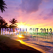 Ibiza Chill Out 2013 by Various Artists