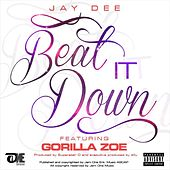 Beat It Down (feat. Gorilla Zoe) by Jay Dee