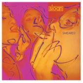 Smeared by Sloan