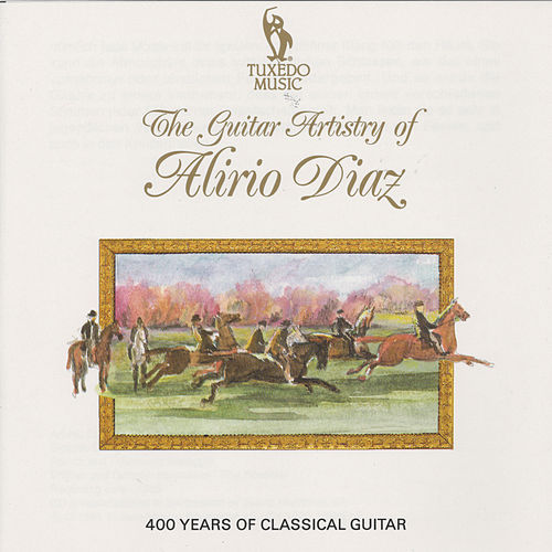 The Guitar Artistry of Alirio Diaz by Alirio Diaz