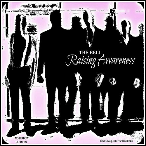 Raising Awareness - EP by The Bell