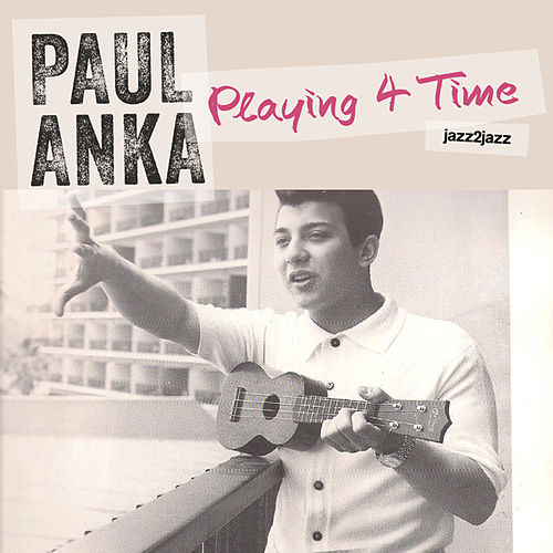 Playing for Time by Paul Anka