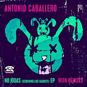 No Jodas (Screwing Like Rabbits) - EP by Ivan Robles
