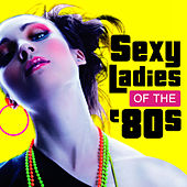 Sexy Ladies of the 80s by Various Artists