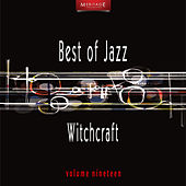 Meritage Best of Jazz: Witchcraft, Vol. 19 by Various Artists