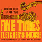 Fine Times at Fletcher's House by Bill Evans