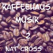 Kaffeehaus Musik 2 by Nat Cross