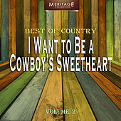Meritage Best of Country: I Want to Be a Cowboy's Sweetheart, Vol. 2 by Various Artists