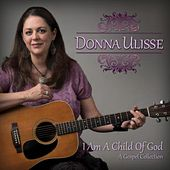 I Am a Child of God by Donna Ulisse