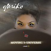 Moving the Universe ...Part 1 by Emiko