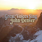 Great Voices Sing John Denver by John Denver: Great Voices Sing
