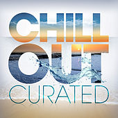 Chill Out - Curated by Various Artists