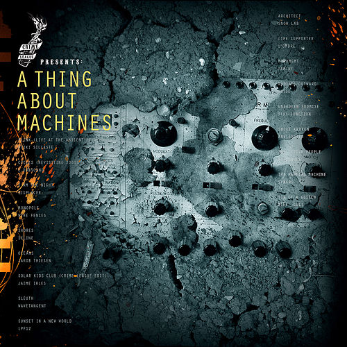 A Thing About Machines by Various Artists