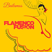 Bailamos Flamenco Fusion, Vol. 1 by Various Artists
