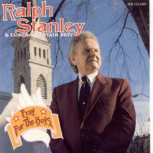 Pray For The Boys by Ralph Stanley