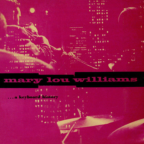 A Keyboard History by Mary Lou Williams