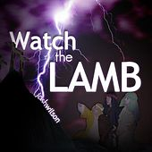 Watch the Lamb by Josh Wilson