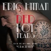 Red Hot Tears by Eric Himan