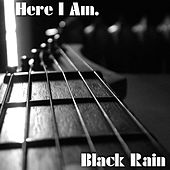 Here I Am by Black Rain
