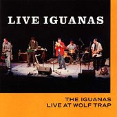Live Iguanas: Live at Wolf Trap by Iguanas
