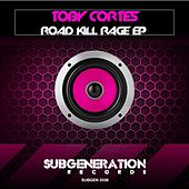 Road Kill Rage EP by Toby Cortes
