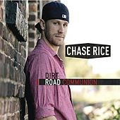 Dirt Road Communion by Chase Rice