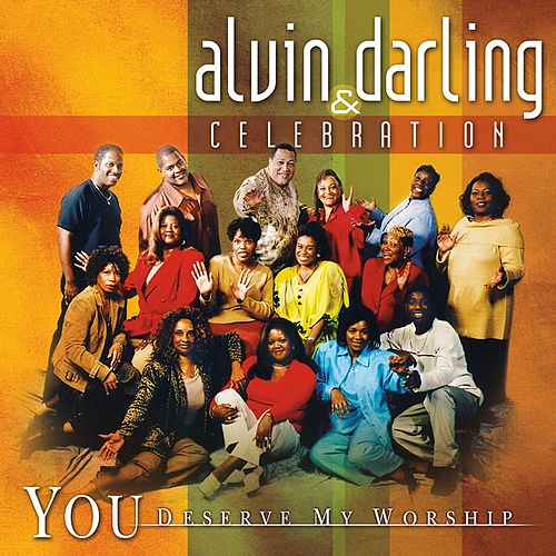 You Deserve My Worship by Alvin Darling