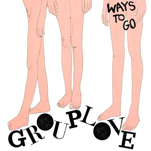 Ways To Go by Grouplove