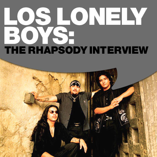 Los Lonely Boys: The Rhapsody Interview by Los Lonely Boys