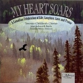 My Heart Soars by Toronto Children's Chorus