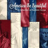 America the Beautiful: A Collection of Patriotic Songs by Various Artists
