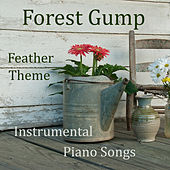 Forrest Gump Feather Theme: Instrumental Piano Songs by The O'Neill Brothers Group