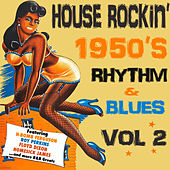 House Rockin' 1950s Rhythm & Blues, Vol. 2 by Various Artists